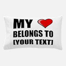 My Heart Belongs To Personalize It! Pillow Case