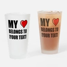 My Heart Belongs To Personalize It! Drinking Glass