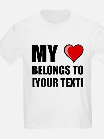 My Heart Belongs To Personalize It! T-Shirt