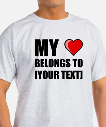 My Heart Belongs To Personalize It! T-Shirt