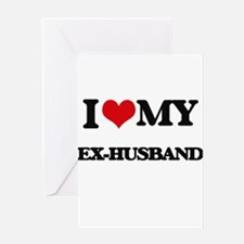 I love my Ex-Husband Greeting Cards
