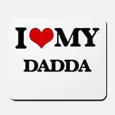 I love my Dadda Mousepad