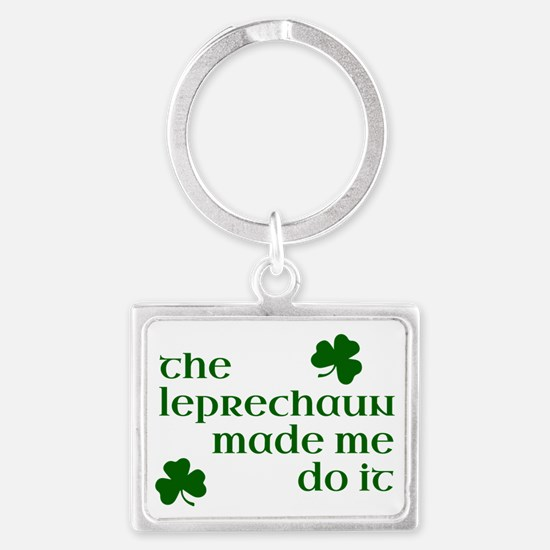 The Leprechaun Made Me Do It Landscape Keychain