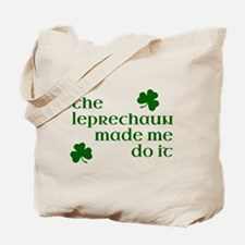 The Leprechaun Made Me Do It Tote Bag