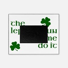 The Leprechaun Made Me Do It Picture Frame