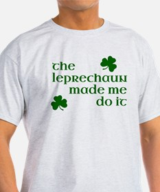 The Leprechaun Made Me Do It (Green) T-Shirt