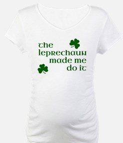 The Leprechaun Made Me Do It (Gr Shirt
