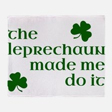 The Leprechaun Made Me Do It (Green) Throw Blanket