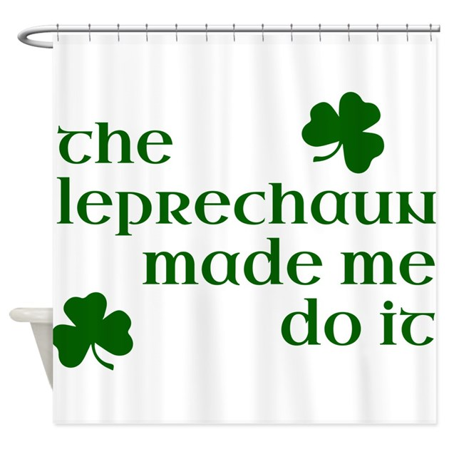 the leprechaun made me do it green shower curtain by admin cp1053336. Black Bedroom Furniture Sets. Home Design Ideas