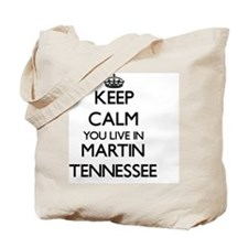 Keep calm you live in Martin Tennessee Tote Bag