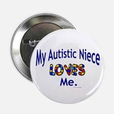 """My Autistic Niece Loves Me 2.25"""" Button (10 pack)"""