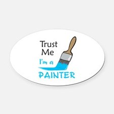 IM A PAINTER Oval Car Magnet