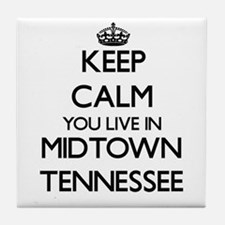 Keep calm you live in Midtown Tenness Tile Coaster