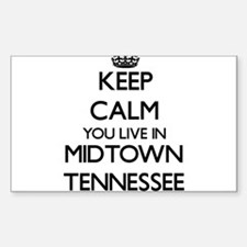 Keep calm you live in Midtown Tennessee Decal