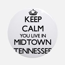 Keep calm you live in Midtown Ten Ornament (Round)