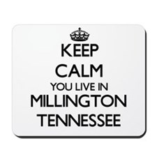 Keep calm you live in Millington Tenness Mousepad