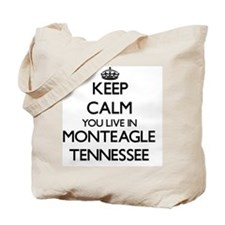Keep calm you live in Monteagle Tennessee Tote Bag
