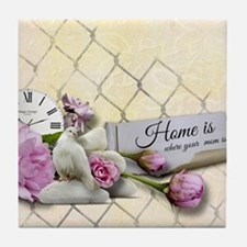 Home is where your mom is! Tile Coaster