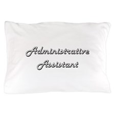 Administrative Assistant Classic Job D Pillow Case