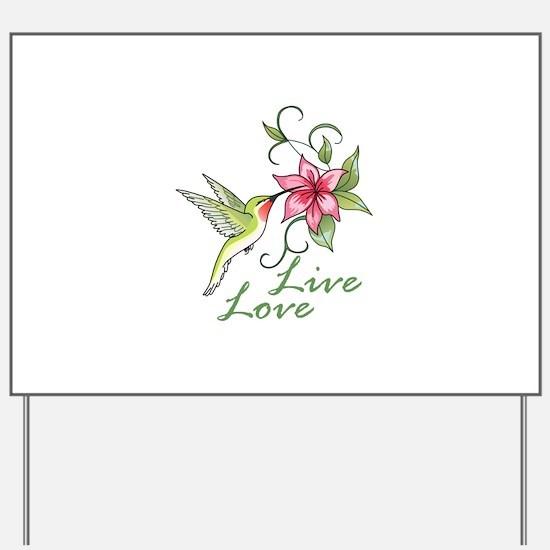 LIVE LOVE Yard Sign