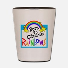 Born To Chase Rainbows Shot Glass