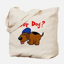 Cute What up dawg Tote Bag