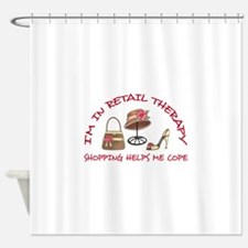 IM IN RETAIL THERAPY Shower Curtain