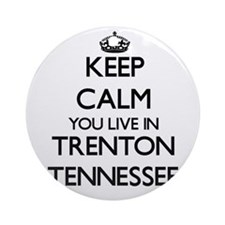 Keep calm you live in Trenton Ten Ornament (Round)