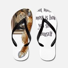 What matters most is how you see yourse Flip Flops