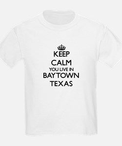 Keep calm you live in Baytown Texas T-Shirt