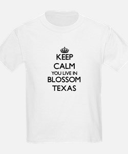 Keep calm you live in Blossom Texas T-Shirt