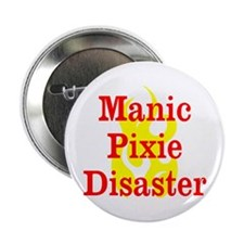 """Manic Pixie Disaster 2.25"""" Button (100 pack)"""