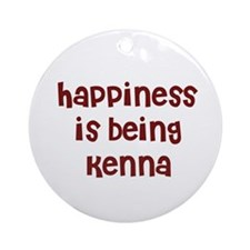 happiness is being Kenna Ornament (Round)