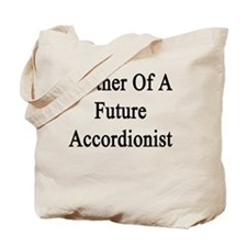 Mother Of A Future Accordionist  Tote Bag