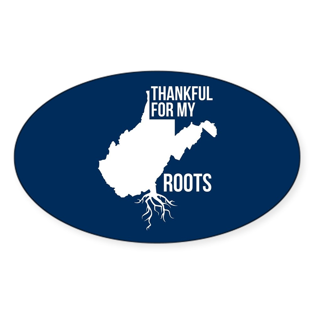 Oval 151941654 CafePress West Virginia Thankful For My Roots Sticker