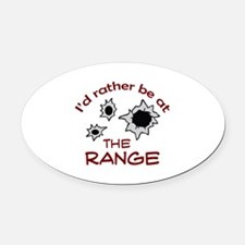 RATHER BE AT THE RANGE Oval Car Magnet
