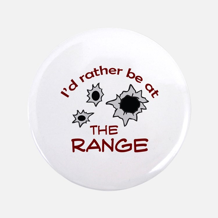 "RATHER BE AT THE RANGE 3.5"" Button (100 pack)"