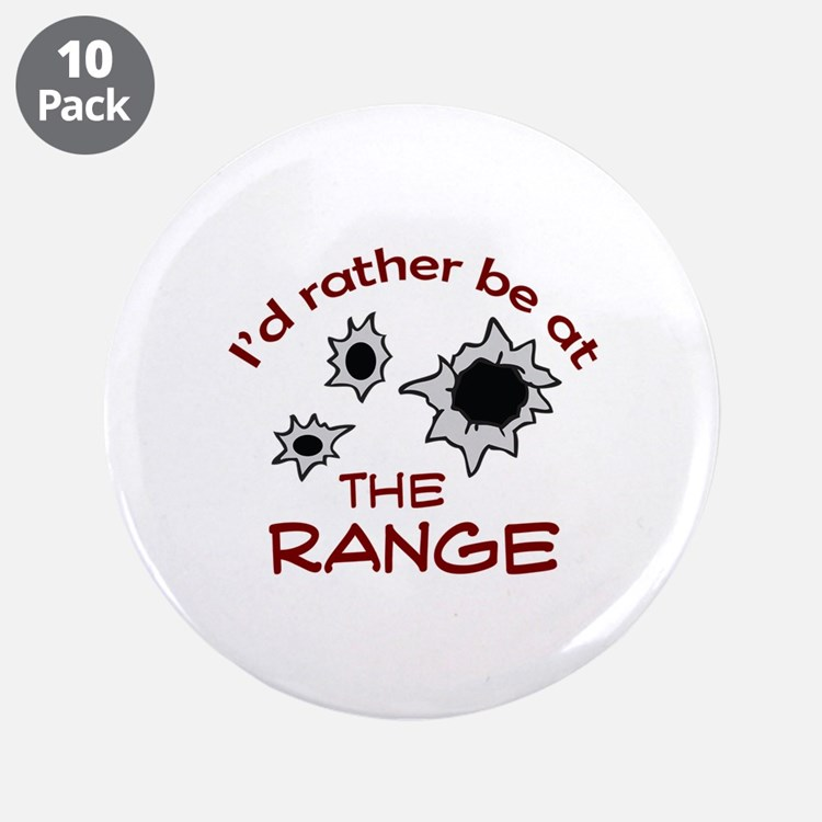 "RATHER BE AT THE RANGE 3.5"" Button (10 pack)"