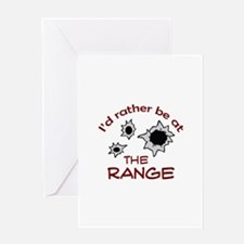 RATHER BE AT THE RANGE Greeting Cards