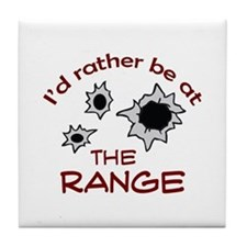 RATHER BE AT THE RANGE Tile Coaster