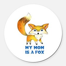 MOM IS A FOX Round Car Magnet