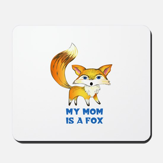 MOM IS A FOX Mousepad