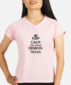 Keep calm you live in Deni Performance Dry T-Shirt
