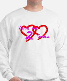 Love Me 2 Times Sweatshirt