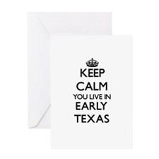 Keep calm you live in Early Texas Greeting Cards