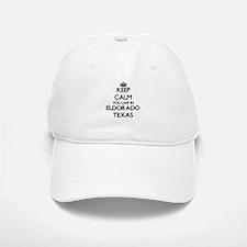 Keep calm you live in Eldorado Texas Baseball Baseball Cap