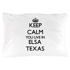 Keep calm you live in Elsa Texas Pillow Case