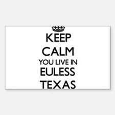 Keep calm you live in Euless Texas Decal