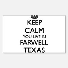 Keep calm you live in Farwell Texas Decal