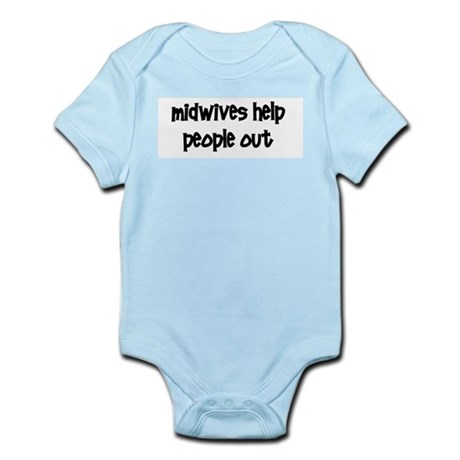 """""""Midwives Help People Out"""" Infant Bodysuit"""